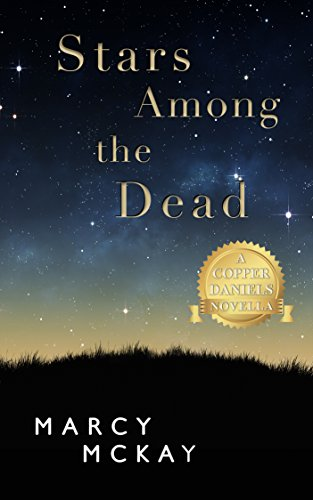 Stars Among the Dead: A Copper Daniels' Novella